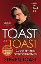 Toast on Toast: Cautionary tales and candid advice by Steven Toast (Paperback, 2016)