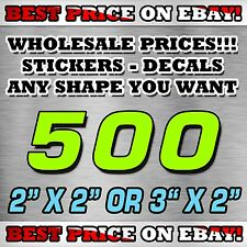 """500 CUSTOM STICKERS 2""""X 2"""" OR 3""""X 2"""" / DECALS / ELECTION POLITICAL WHOLESALE"""