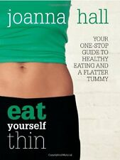 Eat Yourself Thin: Your One-stop Guide to Healthy Eating and a Flatter Tummy,Jo