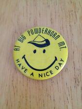 Vintage Pinback Button Powderhorn Mountain Have A Nice Day Jacket Shirt