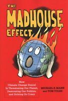 The Madhouse Effect How Climate Change Denial Is Threatening Ou... 9780231177870