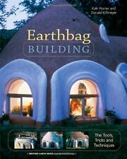Earthbag Building: The Tools, Tricks and Techniques (Natural Building Series) by