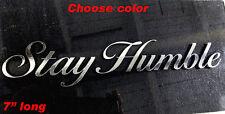 Stay humble chrome sticker racing Honda JDM Funny drift car WRX window decal