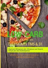 Low-Carb Kochbuch für den Thermomix TM5 & 31 von Nicola Schmid (2016, Taschenbuch)