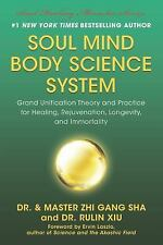Soul Mind Body Science System: Grand Unification Theory and Practice for Healing