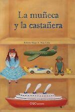 La muñeca y la castañera. NUEVO. Nacional URGENTE/Internac. económico. LITERATUR