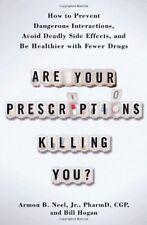 B00D1G8FNO Are Your Prescriptions Killing You?: How to Prevent Dangerous Intera