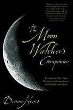 The Moon Watcher's Companion: Everything You Ever Wanted to Know About the Moon,