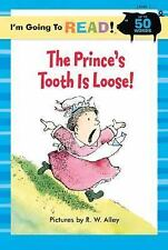 The Prince's Tooth is Loose! I'm Going to Read! Level 1 K-1 Ages 4-6