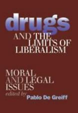Drugs and the Limits of Liberalism: Moral and Legal Issues-ExLibrary