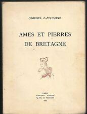Ames Et Pierres De Bretagne - Georges G Toudouze - Librairie Floury - 1944