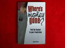 Where's The Money Gone? By Andee V. Sellman (2002)
