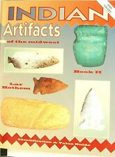 INDIAN ARTIFACTS OF THE MIDWEST BY LAR HOTHEM 2ND EDITION