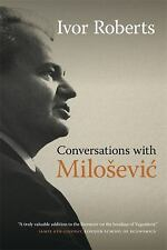 Conversations with Milosevic by Ivor Roberts (2016, Hardcover)