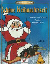 schöne Weihnachtszeit Weihnachten Basteln Window Color Serviettentechnik