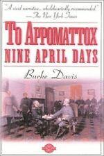 To Appomattox: Nine April Days, 1865 (Classics of War), Davis, Burke, Good Book