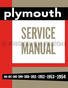 Plymouth Shop Manual 1946 1947 1948 1949 1950 1951 1952 1953 1954 Repair Service