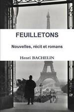 NEW Feuilletons Nouvelles, récit et romans (French Edition) by Henri Bachelin