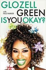 IS YOU OKAY?* 256 Pages BY GLOZELL GREEN Hardcover Book MEMOIR W/Nils Parker NEW