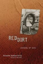 Red Dirt : Growing up Okie by Roxanne Dunbar-Ortiz (2006, Paperback)