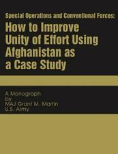 Special Operations and Conventional Forces : How to Improve Unity of Effort...