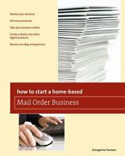 How to Start a Home-based Mail Order Business, 4th (Home-Based-ExLibrary