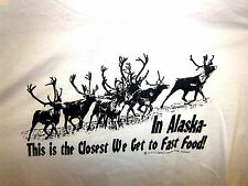 Caribou t-shirt In Alaska This is the closest we get to Fast Food Adult 2X white