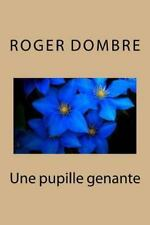 Une Pupille Genante by Roger Dombre (2016, Paperback, Large Type)
