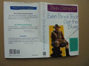 EVEN BROOK TROUT GET THE BLUES by JOHN GIERACH 1992 FIRST EDITION HARDCOVER/DJ