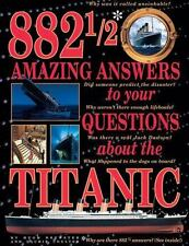 882 1/2 Amazing Answers to Your Questions About the Titanic Paperback and a half