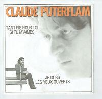 "Claude PUTERFLAM Vinyle 45T 7"" TANT PIS POUR TOI SI TU M'AIMES - FLAMOPHONE RARE"