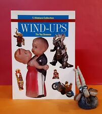 T Kitahara: Wind-Ups ~ Tin Toy Dreams/tin-plate toys/antiques/collectables/Japan