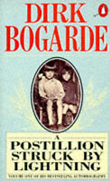 A Postillion Struck by Lightning (Dirk Bogarde's Autobiography), Dirk Bogarde |
