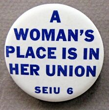 A WOMAN'S PLACE IS IN HER UNION Seattle SEIU 6 pinback button