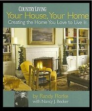 Your House, Your Home: Creating the Home You Love to Live In from Country Living