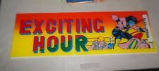 "EXCITING HOUR   23- 7 3/4"" arcade game sign marquee  cF99"