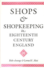 MUI, H. & L. - SHOPS & SHOPKEEPING In Eighteenth Century England