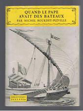 QUAND LE PAPE AVAIT DES BATEAUX MICHEL BOURDET-PLEVILLE 1957 papaute