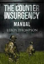Counter Insurgency Manual, Leroy Thompson, New