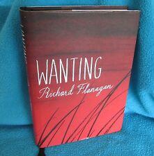 WANTING ~ Richard FLANAGAN. 2008  HbDj 1st Printing Profoundly moving   in MELB!