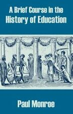 A Brief Course in the History of Education by Paul Monroe (2003, Paperback)
