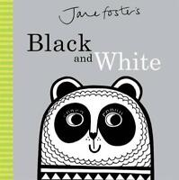 Jane Foster's Black and White by , NEW Book, FREE & Fast Delivery, (Board book)