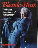 BLONDE HEAT: THE SIZZLING SCREEN CAREER OF MARILYN MONROE - RICHARD BUSKIN