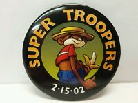 Super Troopers 2002 Movie Promo Promotional Pinback Pin Button