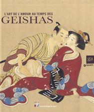 L'art de l'amour au temps des geishas  Marc Restellini ENVOI COLIS SUIVI