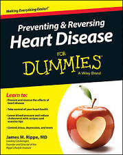 Preventing and Reversing Heart Disease For Dummies (For Dummies Series)