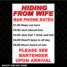 Hiding From Wife Bar Rates Funny Full Colour Sign Printed Heavy Duty 4002