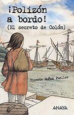 Polizon a bordo! (El secreto de Colon) (Libros Para Jovenes) (Spanish Edition)