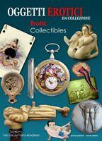 LIBRO OGGETTI EROTICI DA COLLEZIONE RARO orologi antichi giocattoli fotografia