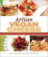 Artisan Vegan Cheese: From Everyday to Gourmet by Miyoko Nishimoto Schinner.